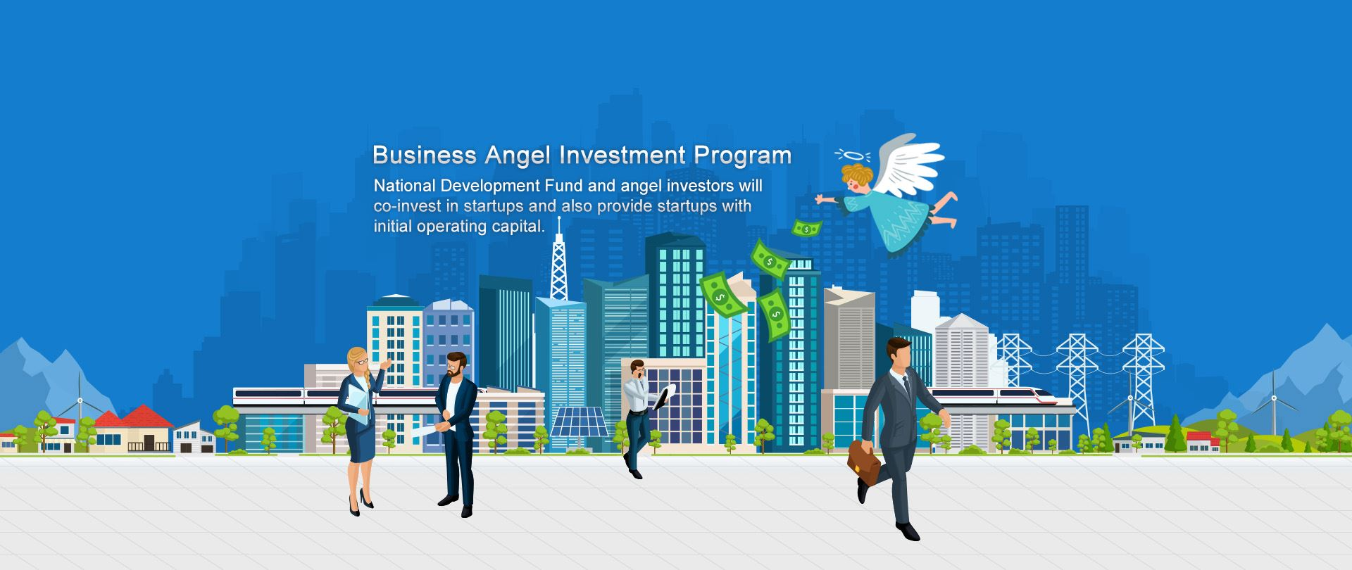 National Development Fund and angel investors will co-invest in startups and also provide startups with initial operating capital.